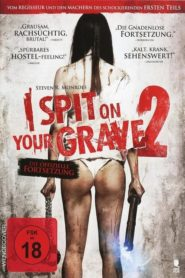 I Spit on Your Grave 2 2013 Stream Film Deutsch