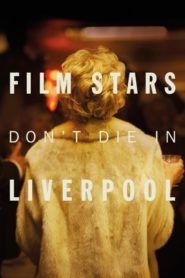 Film Stars Don't Die in Liverpool 2017 Stream Film Deutsch