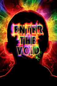 Enter the Void 2009 Stream Film Deutsch