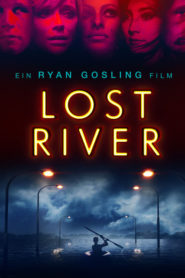 Lost River 2015 Stream Film Deutsch