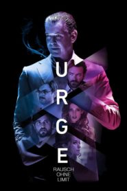Urge – Rausch ohne Limit 2016 Stream Film Deutsch
