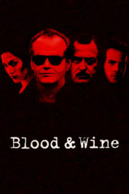 Blood & Wine – Ein tödlicher Cocktail 1996 Stream Film Deutsch