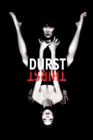 Durst – Thirst 2009 Stream Film Deutsch
