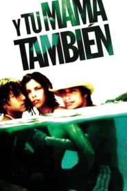 Y Tu Mama Tambien – Lust for Life 2001 Stream Film Deutsch