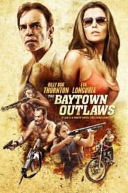 The Baytown Outlaws 2012 Stream Film Deutsch
