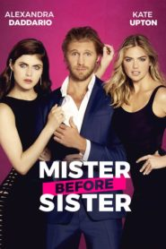 Mister before Sister 2017 Stream Film Deutsch