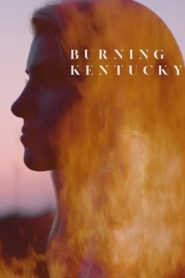Burning Kentucky 2019 Stream Film Deutsch