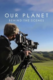 Our Planet: Behind The Scenes 2019 Stream Film Deutsch