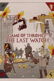Game of Thrones: The Last Watch 2019 Stream Film Deutsch