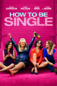How to Be Single 2016 Stream Film Deutsch