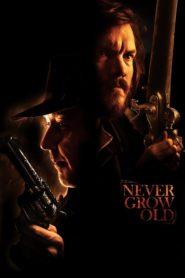 Never Grow Old 2019 Stream Film Deutsch