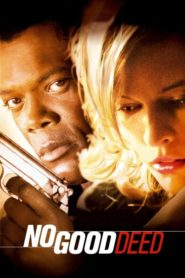 No Good Deed 2002 Stream Film Deutsch