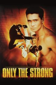 Only the Strong 1993 Stream Film Deutsch