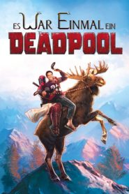 Es war einmal ein Deadpool 2018 Stream Film Deutsch