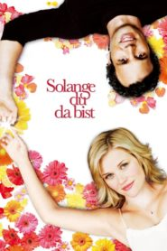 Solange du da bist 2005 Stream Film Deutsch