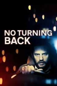 No Turning Back 2014 Stream Film Deutsch