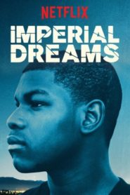Imperial Dreams 2014 Stream Film Deutsch