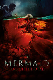 The Mermaid: Lake of the Dead 2018 Stream Film Deutsch