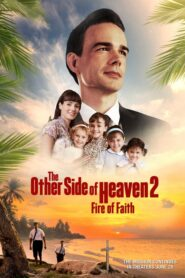 The Other Side of Heaven 2: Fire of Faith 2019 Stream Film Deutsch