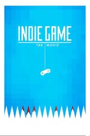 Indie Game: Der Film 2012 Stream Film Deutsch