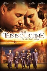 This Is Our Time 2013 Stream Film Deutsch