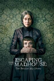 Escaping the Madhouse: The Nellie Bly Story 2019 Stream Film Deutsch