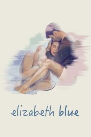 Elizabeth Blue 2017 Stream Film Deutsch