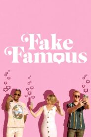Fake Famous 2021 Stream Film Deutsch