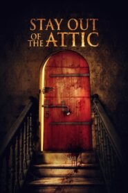 Stay Out of the Attic 2021 Stream Film Deutsch